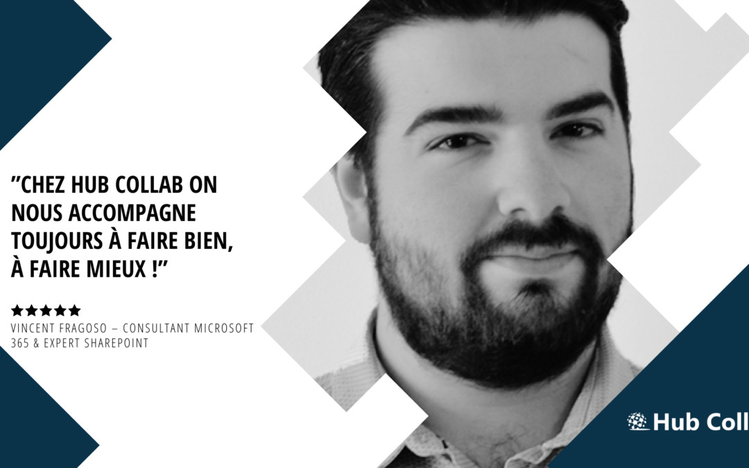 [Meet the Hub Collab Team] Recontrez Vincent Fragoso – Consultant Microsoft 365 & Expert SharePoint