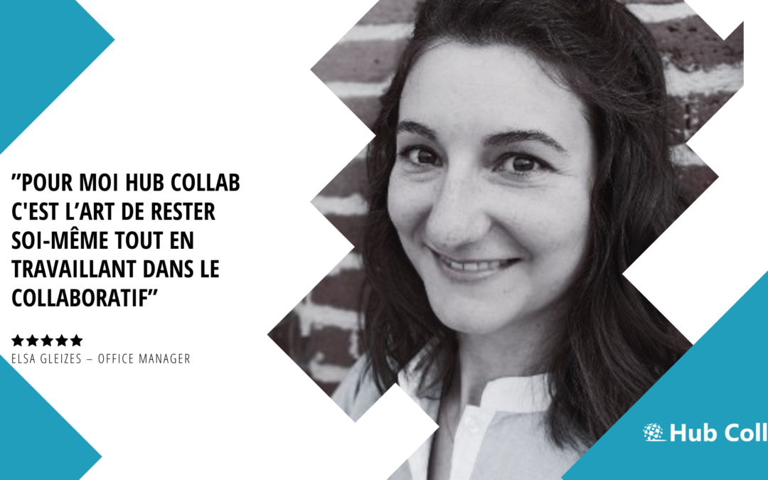 [Meet the Hub Collab Team] Rencontrez Elsa Gleizes – Office Manager